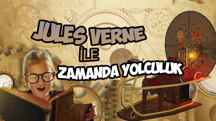 Jules Verne ile Zamanda Yolculuk